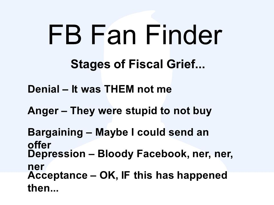 FB Fan Finder Stages of Fiscal Grief...