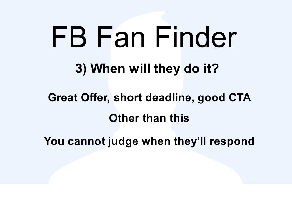 FB Fan Finder 3) When will they do it.