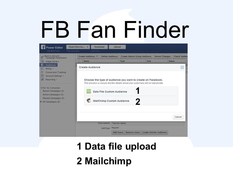 FB Fan Finder 1 Data file upload 2 Mailchimp 1 2