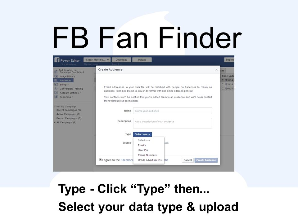 FB Fan Finder Type - Click Type then... Select your data type & upload
