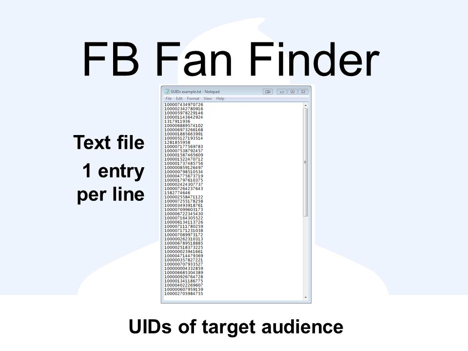 FB Fan Finder UIDs of target audience Text file 1 entry per line