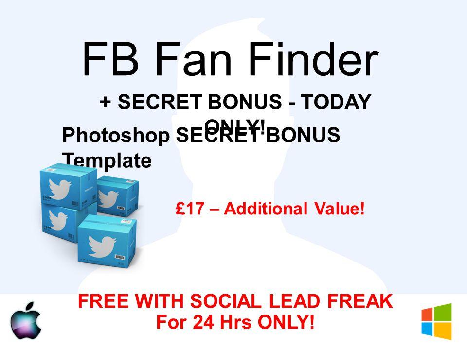FB Fan Finder + SECRET BONUS - TODAY ONLY. £17 – Additional Value.