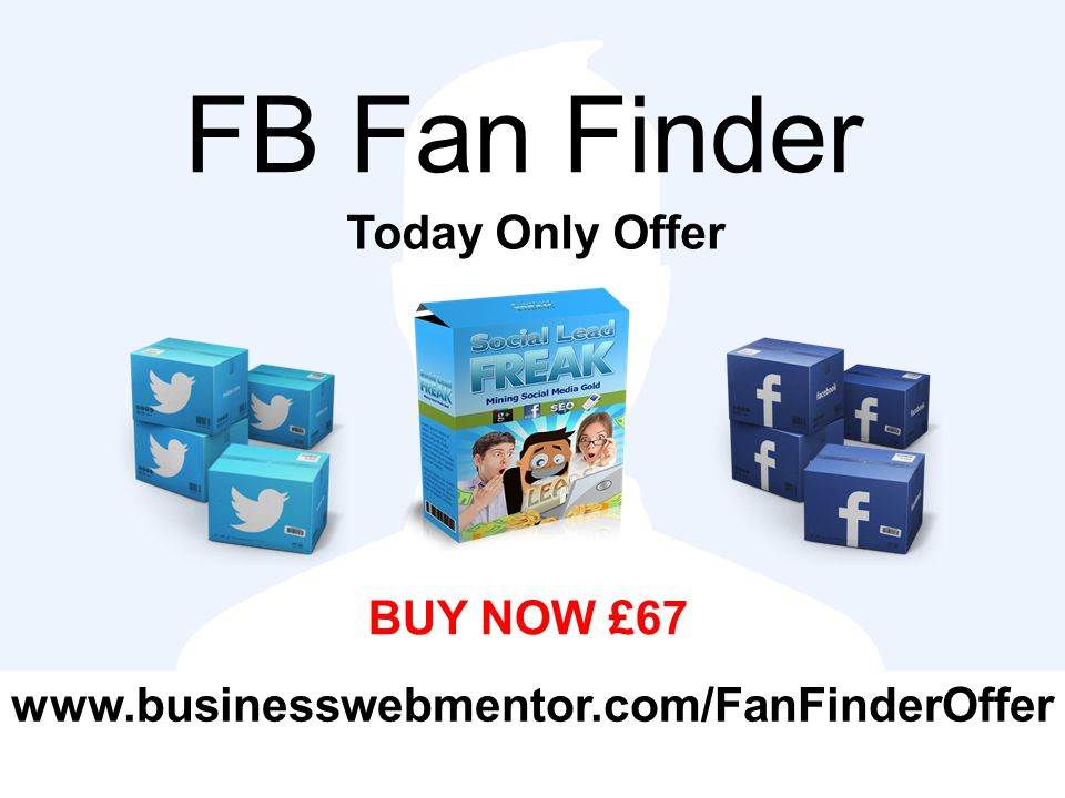 FB Fan Finder Today Only Offer BUY NOW £67 www.businesswebmentor.com/FanFinderOffer