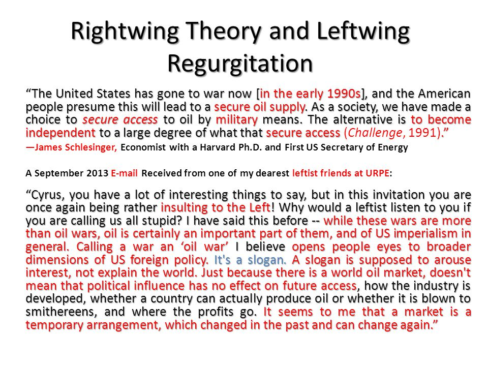 "Rightwing Theory and Leftwing Regurgitation ""The United States has gone to war now [in the early 1990s], and the American people presume this will lea"