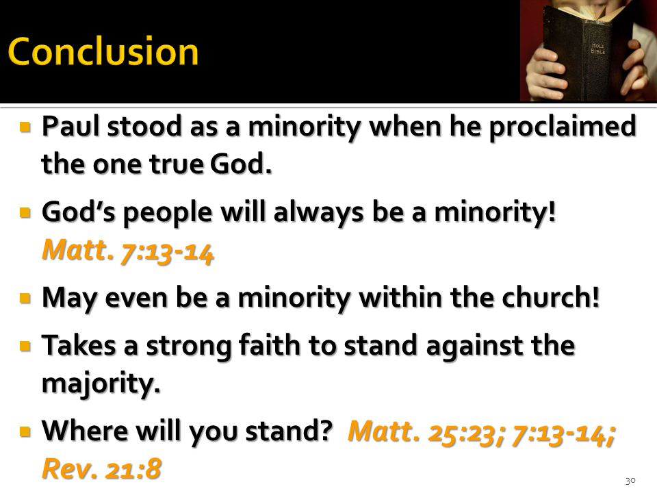  Paul stood as a minority when he proclaimed the one true God.