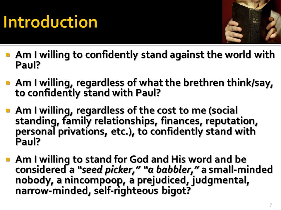  Am I willing to confidently stand against the world with Paul.