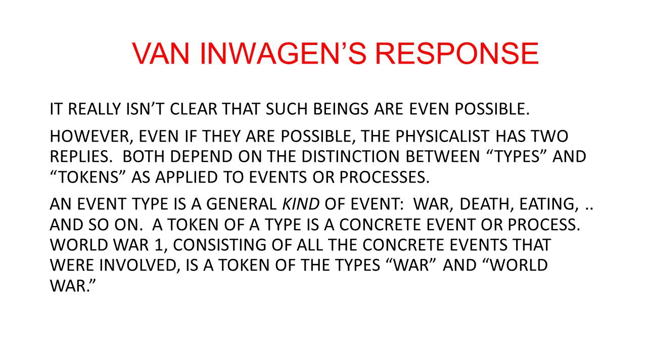 VAN INWAGEN'S RESPONSE IT REALLY ISN'T CLEAR THAT SUCH BEINGS ARE EVEN POSSIBLE.