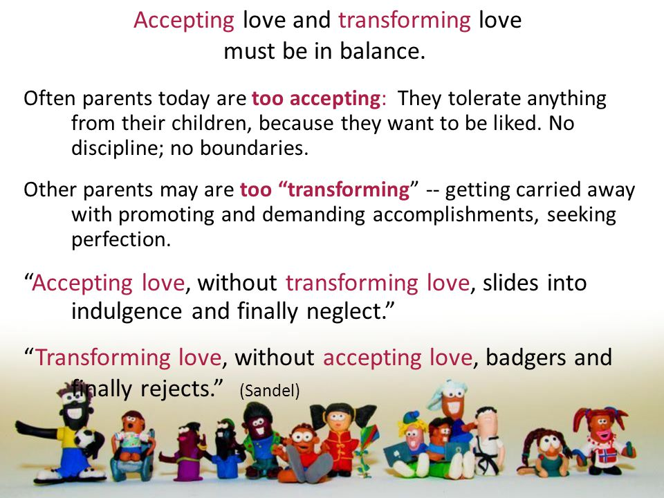 Accepting love and transforming love must be in balance.