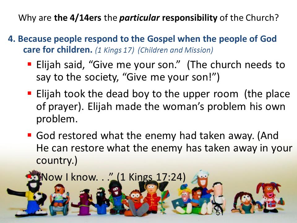 Why are the 4/14ers the particular responsibility of the Church? 4. Because people respond to the Gospel when the people of God care for children. (1