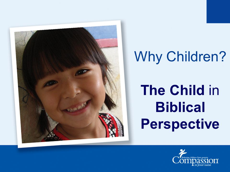 Why Children The Child in Biblical Perspective