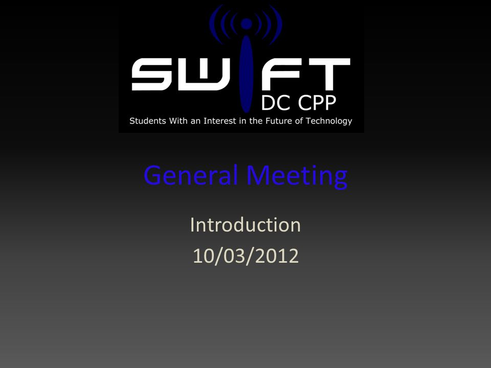 General Meeting Introduction 10/03/2012