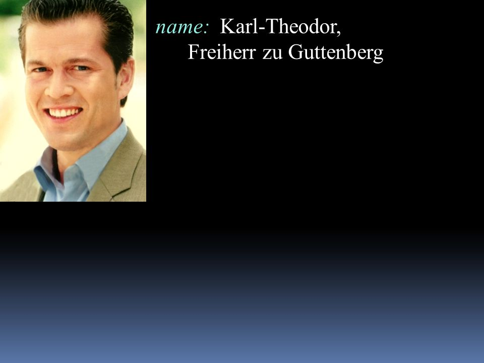 name: Karl-Theodor, Freiherr zu Guttenberg