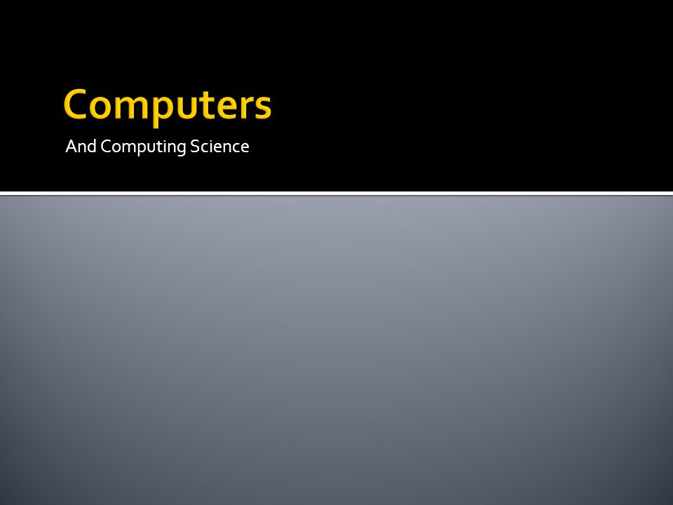 And Computing Science