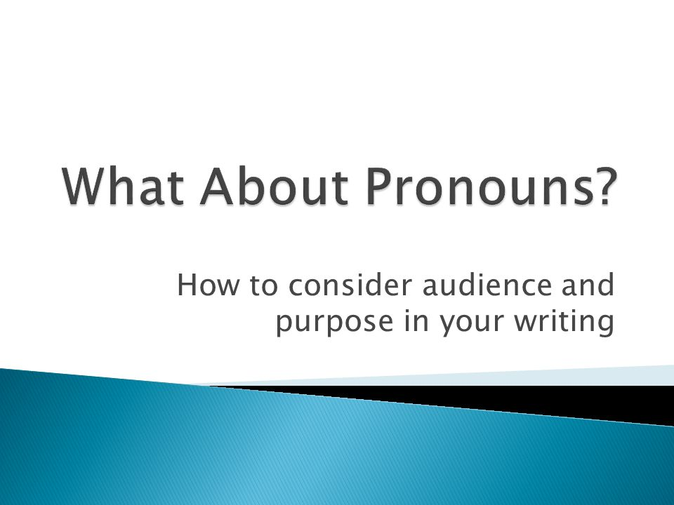 How to consider audience and purpose in your writing