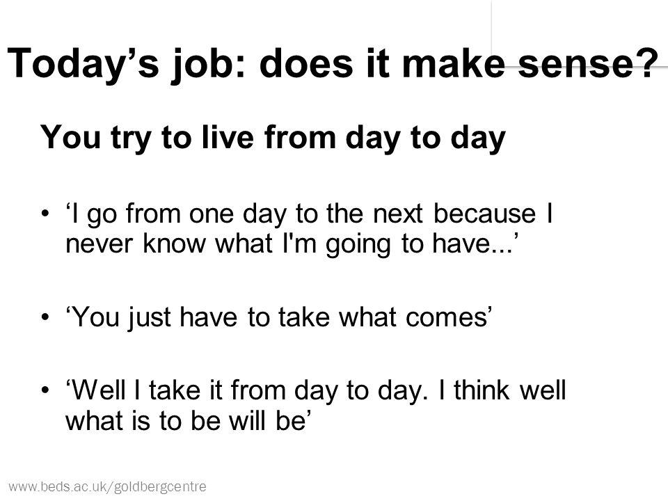 www.beds.ac.uk/goldbergcentre Today's job: does it make sense.