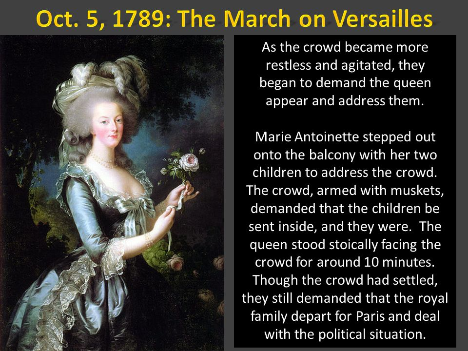 As the crowd became more restless and agitated, they began to demand the queen appear and address them. Marie Antoinette stepped out onto the balcony