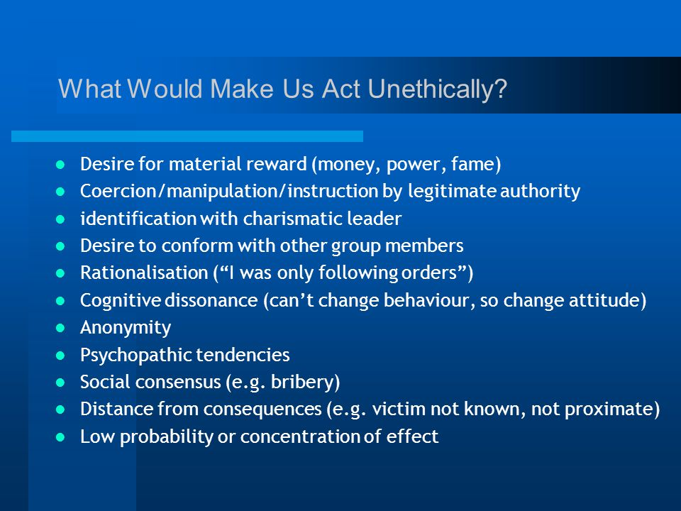 What Would Make Us Act Unethically.