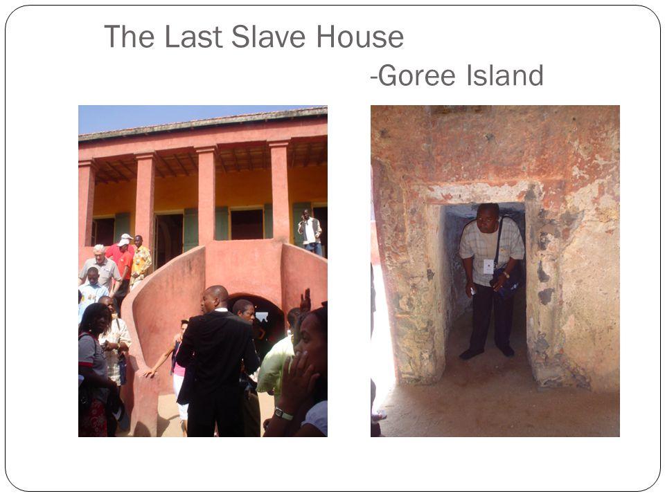 The Last Slave House -Goree Island