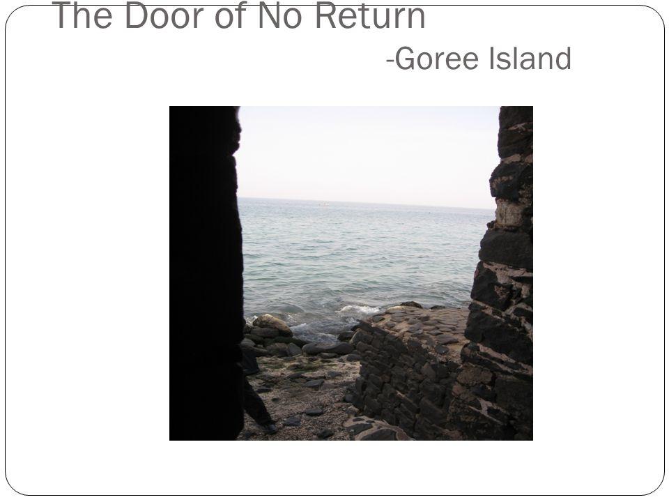 The Door of No Return -Goree Island