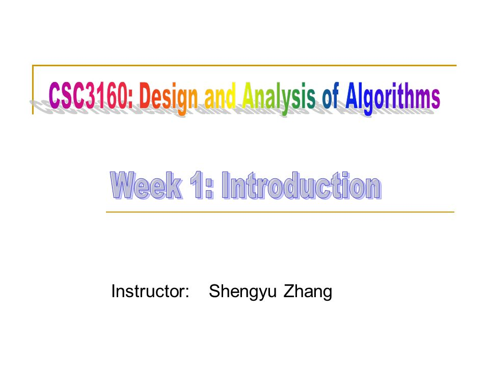 First week Part I: About the course Part II: About algorithms  What are algorithms.