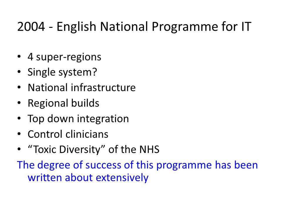 2004 - English National Programme for IT 4 super-regions Single system.