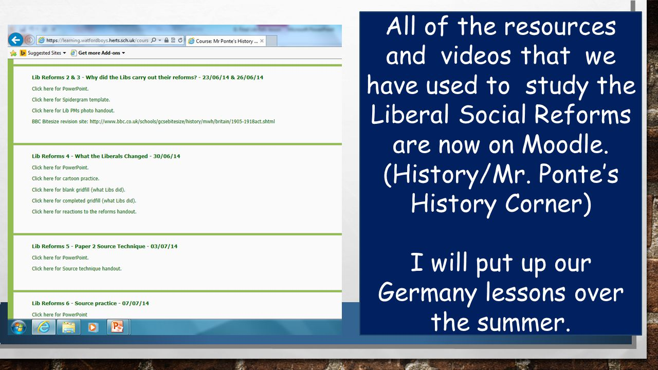 All of the resources and videos that we have used to study the Liberal Social Reforms are now on Moodle.