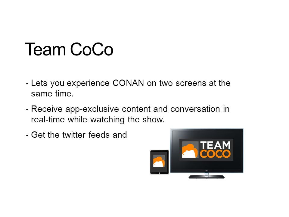 Team CoCo Lets you experience CONAN on two screens at the same time.