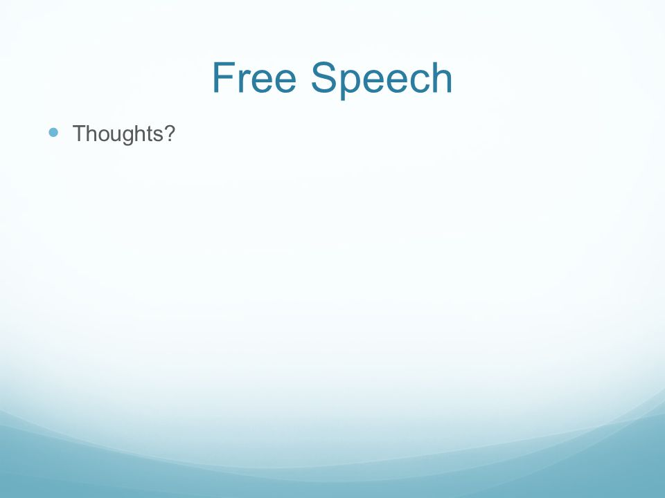 Free Speech Thoughts