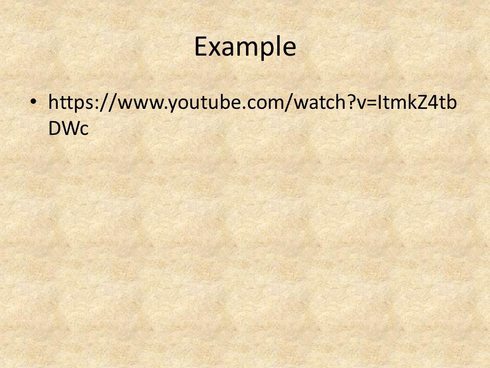 Example https://www.youtube.com/watch v=ItmkZ4tb DWc
