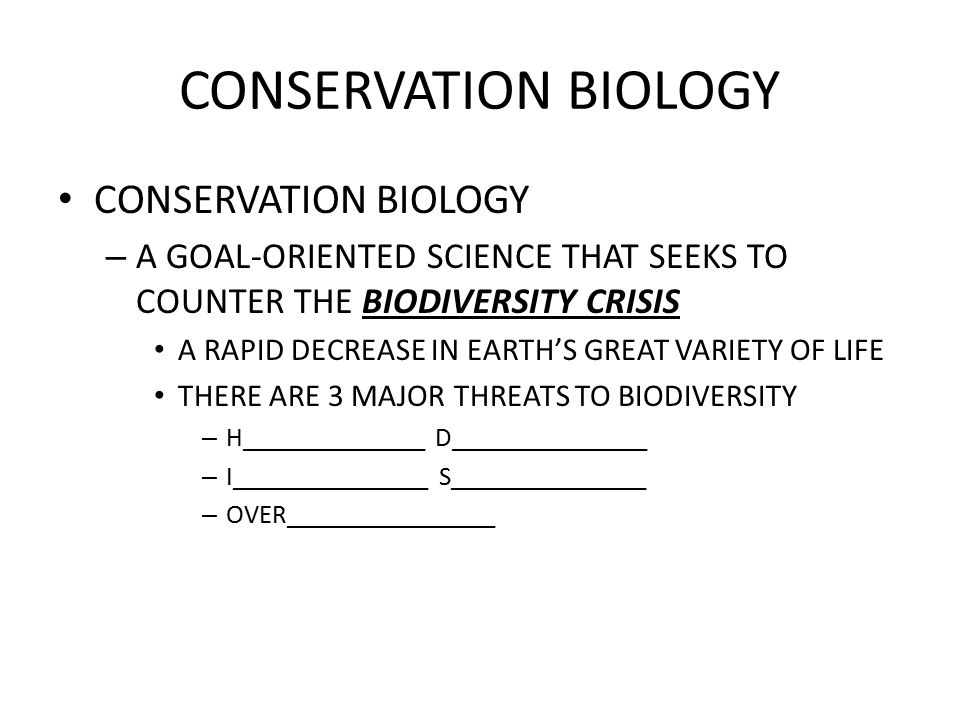 CONSERVATION BIOLOGY HABITAT DESTRUCTION, AS THE RESULT OF HUMAN ALTERATION, POSES THE SINGLE GREATEST THREAT TO BIODIVERSITY