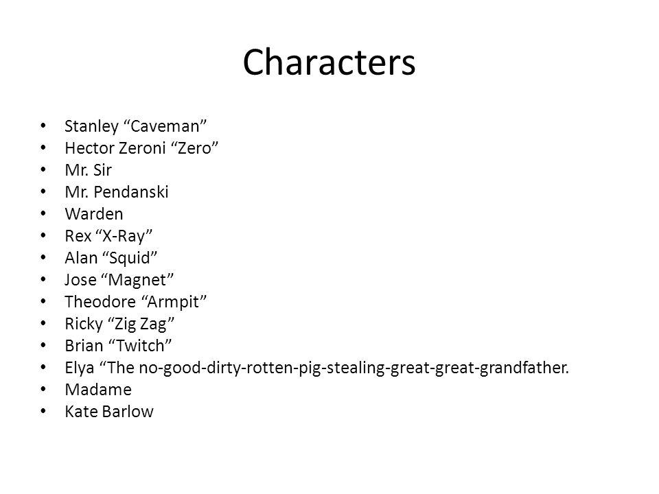 Characters Stanley Caveman Hector Zeroni Zero Mr.