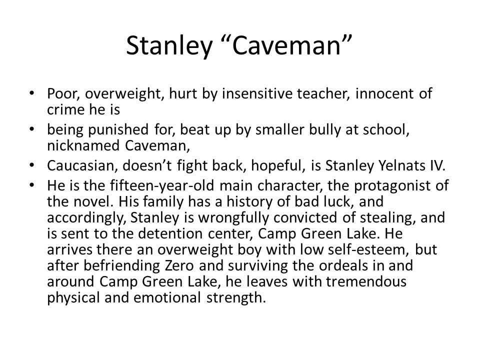 """Stanley """"Caveman"""" Poor, overweight, hurt by insensitive teacher, innocent of crime he is being punished for, beat up by smaller bully at school, nickn"""