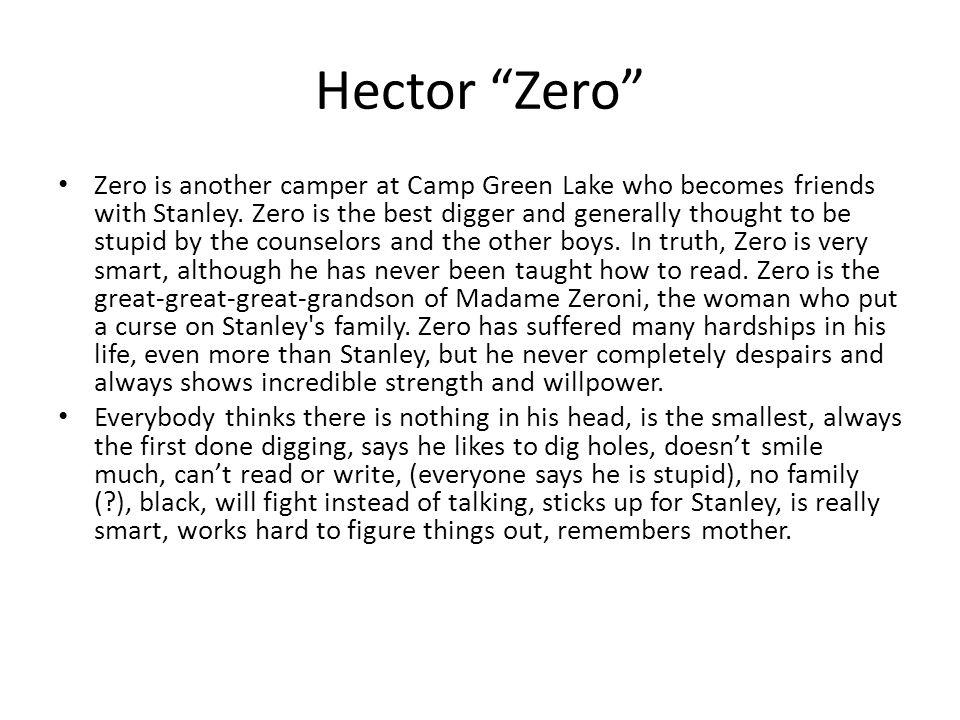 Hector Zero Zero is another camper at Camp Green Lake who becomes friends with Stanley.