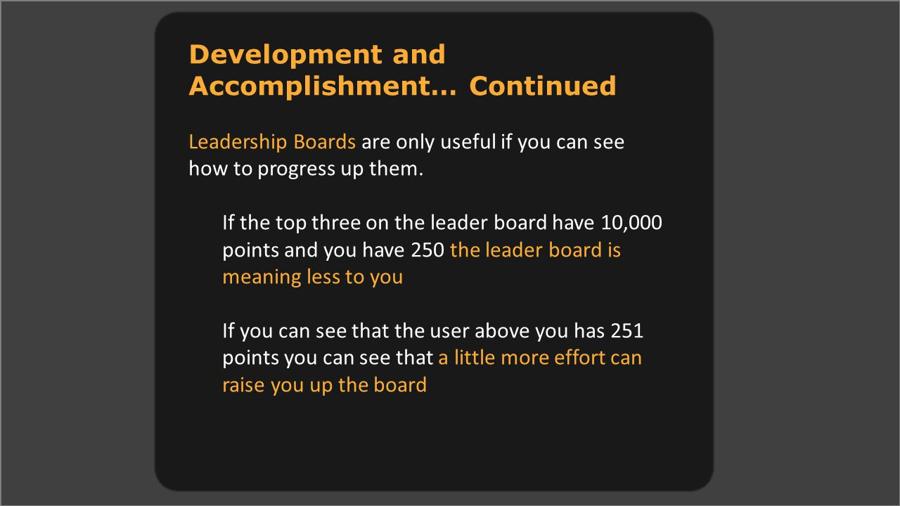 Development and Accomplishment… Continued Leadership Boards are only useful if you can see how to progress up them.