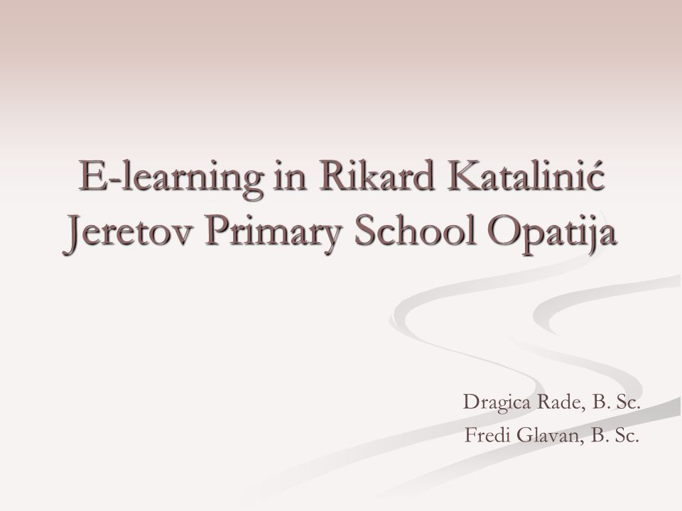 E-learning in Rikard Katalinić Jeretov Primary School During the school year 2010/2011 there were two e-courses in Rikard Katalinić Jeretov Primary School.