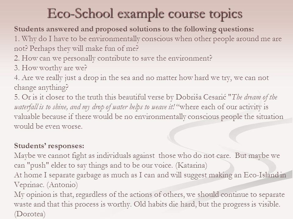 Eco-School example course topics Students answered and proposed solutions to the following questions: 1.