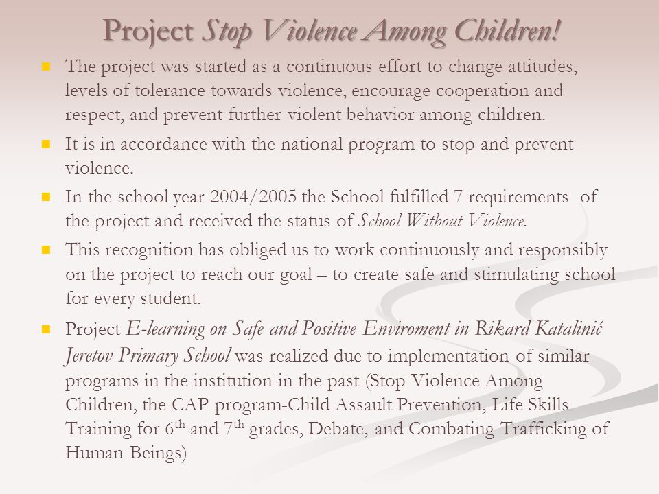 Project Stop Violence Among Children.