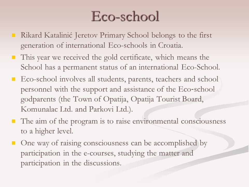 Eco-school Rikard Katalinić Jeretov Primary School belongs to the first generation of international Eco-schools in Croatia.