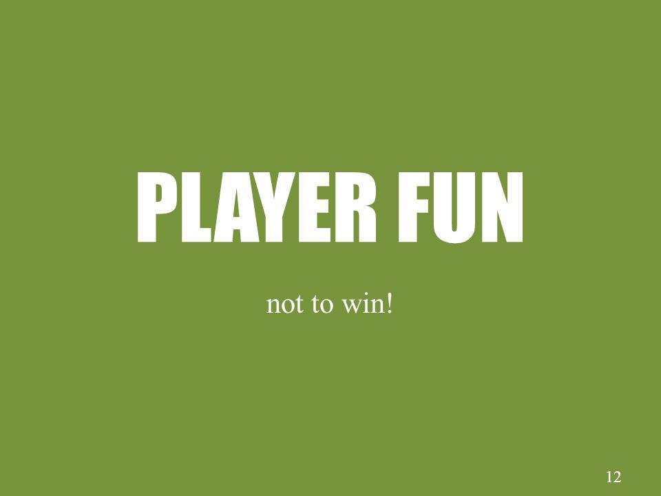 12 PLAYER FUN not to win!