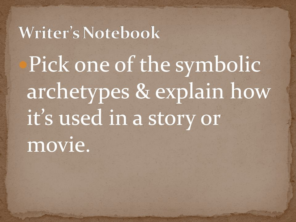 Pick one of the symbolic archetypes & explain how it's used in a story or movie.
