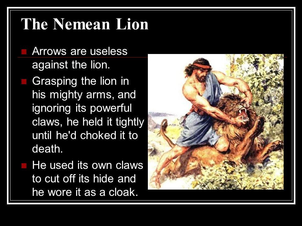 The Nemean Lion Arrows are useless against the lion.