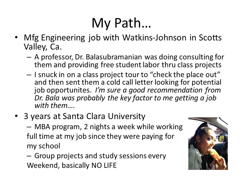 My Path… Mfg Engineering job with Watkins-Johnson in Scotts Valley, Ca.
