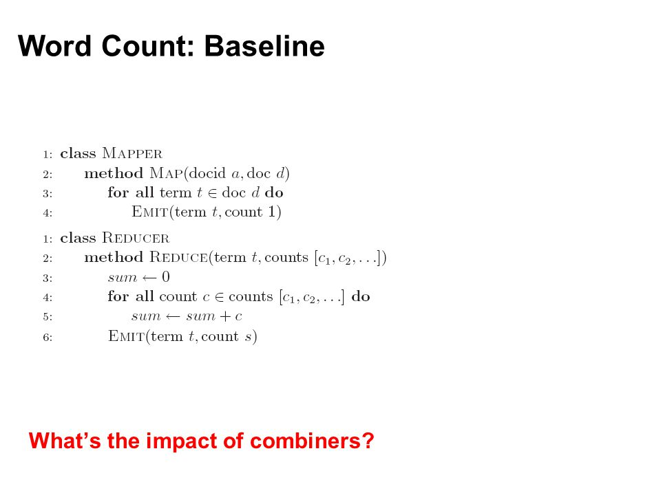 Word Count: Baseline What's the impact of combiners