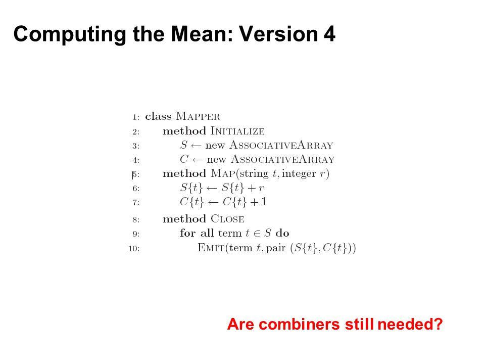 Computing the Mean: Version 4 Are combiners still needed