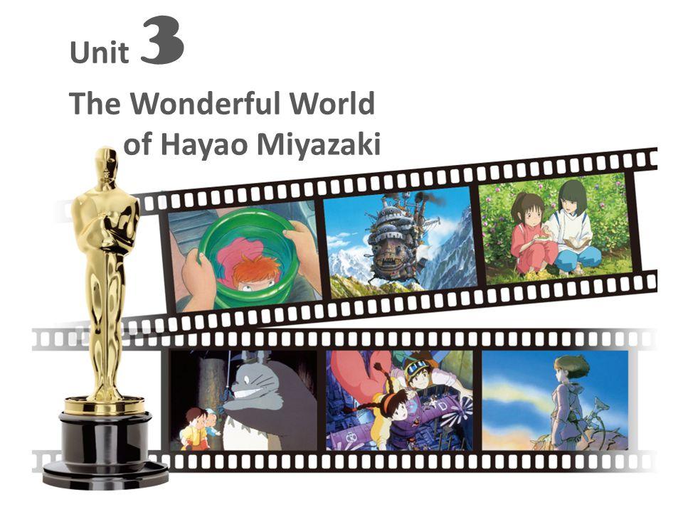 Unit 3 The Wonderful World of Hayao Miyazaki