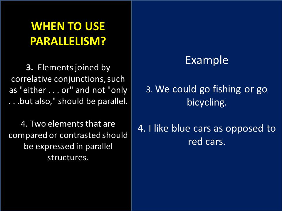 Example 3.We could go fishing or go bicycling. 4.