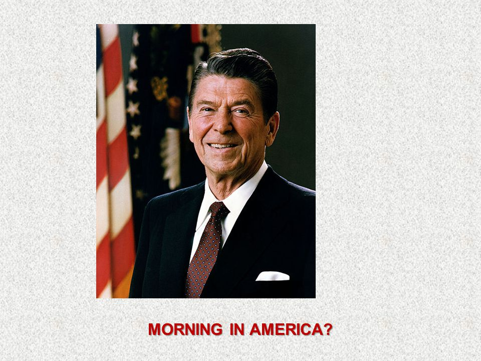MORNING IN AMERICA?