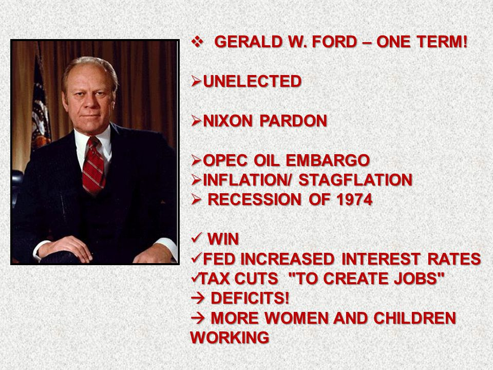  GERALD W.FORD – ONE TERM.