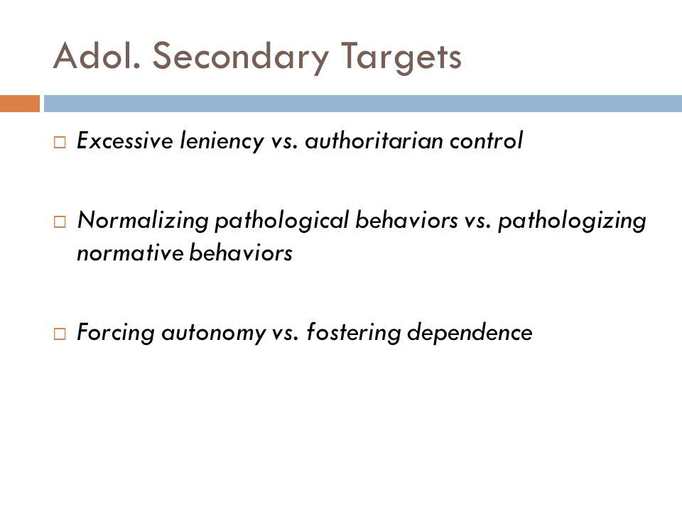 Adol. Secondary Targets  Excessive leniency vs.