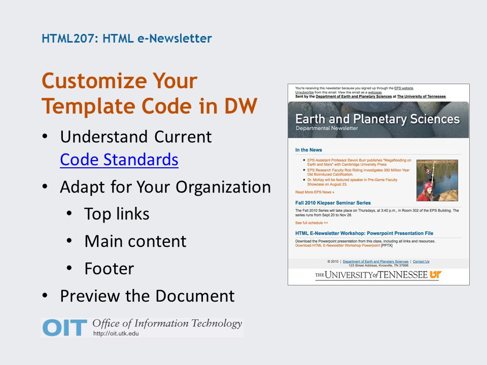 HTML207: HTML e-Newsletter Understand Current Code Standards Code Standards Adapt for Your Organization Top links Main content Footer Preview the Document Customize Your Template Code in DW